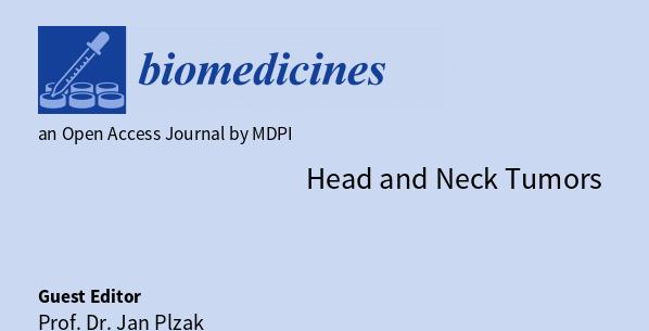 Otevření speciálního čísla časopisu Biomedicines stématem Head and Neck Tumors